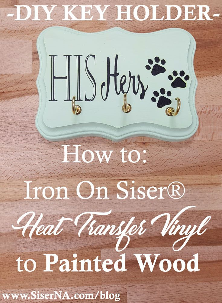 Iron On Vinyl on painted wood?! It can be done! Get the scoop on how to heat apply EasyWeed HTV to a painted wood plaque to make an adorable key ring holder for him, her, and your pet!