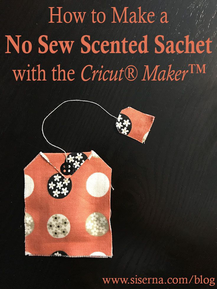 Get acquainted with the new Cricut Maker and whip up this no sew scented sachet that looks like a little tea bag. Sweet and simple, this project can be made with items in your scrap stash.