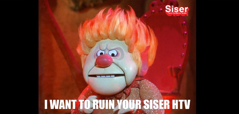I want to ruin your Siser HTV heat miser