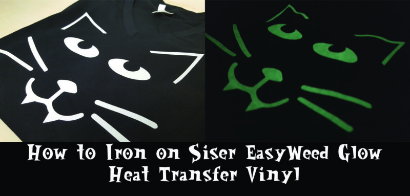 How to iron on Siser EasyWeed™ Glow HTV