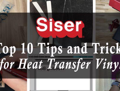 Siser's Top 10 Heat Transfer Vinyl Tips Pt.1
