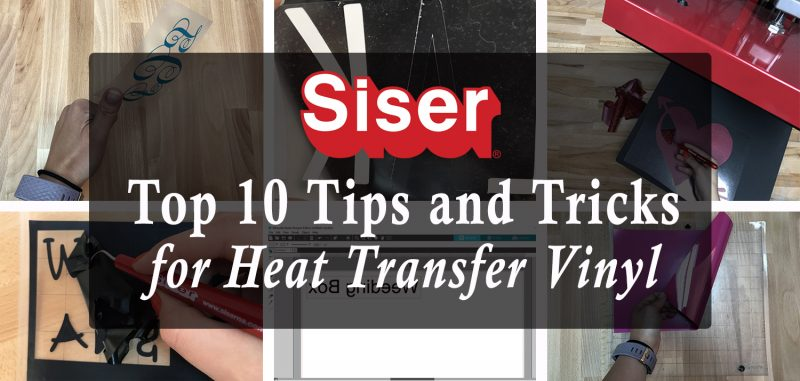Siser Noth America's top 10 tips for heat transfer vinyl