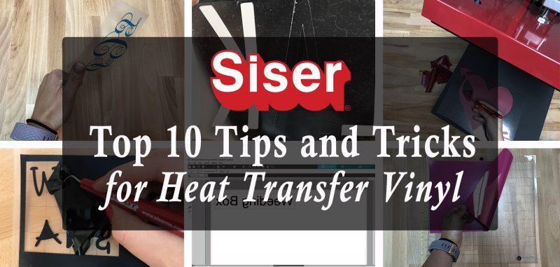 Siser Noth America's top 10 tips for heat transfer vinyl