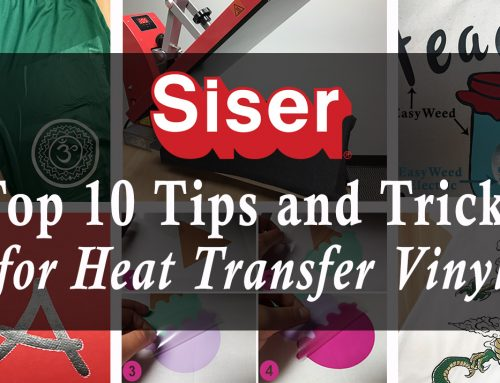 Siser's Top 10 HTV Tips and Tricks Pt. 2