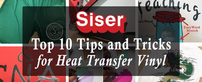 Part 2 of Siser's top 10 HTV tips and tricks
