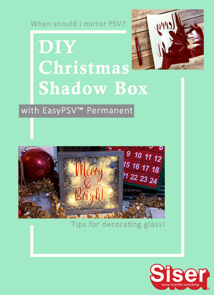 Get the scoop on decorating glass with Siser® EasyPSV™ and learn why we recommend mirroring your art sometimes in this DIY Christmas Shadow Box tutorial.