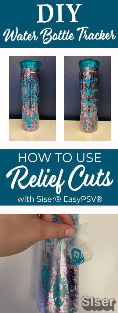 Create your own custom water bottle tracker with Siser EasyPSV and relief cuts to keep up with your new year's resolution!